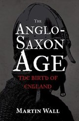The Anglo-Saxon Age | Martin Wall |