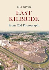 East Kilbride From Old Photographs | Bill Niven |