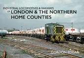 Industrial Locomotives & Railways of London & the Northern H