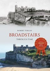 Broadstairs Through Time | Robert Turcan |