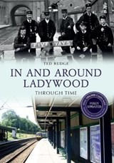 In and Around Ladywood Through Time Revised Edition | Ted Rudge |