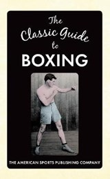 The Classic Guide to Boxing | The American Sports Publishing Company |