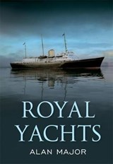 Royal Yachts | Alan Major |