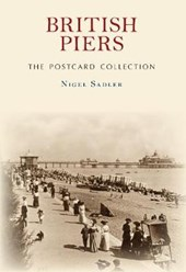 British Piers The Postcard Collection | Nigel Sadler |