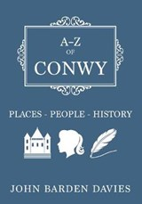 A-Z of Conwy | John Barden-Davies |