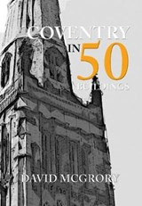 Coventry in 50 Buildings | David McGrory |