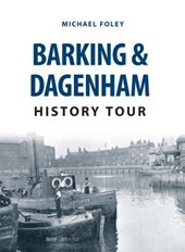 Barking & Dagenham History Tour | Michael Foley |
