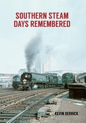 Southern Steam Days Remembered | Kevin Derrick |