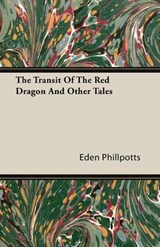 The Transit of the Red Dragon and Other Tales | Eden Phillpotts |