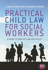 Practical Child Law for Social Workers | Clare Seymour |