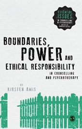 Boundaries, Power and Ethical Responsibility in Counselling