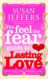 The Feel The Fear Guide To... Lasting Love | Susan Jeffers |