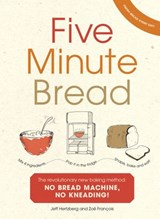Five Minute Bread | Jeffrey Hertzberg ; Zoe Francois |