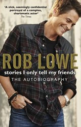 Stories I Only Tell My Friends | Rob Lowe |