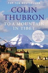 To a Mountain in Tibet | Colin Thubron |