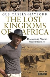 The Lost Kingdoms of Africa | Gus Casely-Hayford |