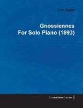 Gnossiennes by Erik Satie for Solo Piano (1893)