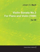 Violin Sonata No.3 by Johannes Brahms for Piano and Violin (1888) Op.108