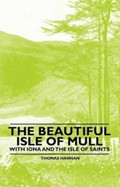 The Beautiful Isle of Mull - With Iona and the Isle of Saints