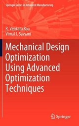 Mechanical Design Optimization Using Advanced Optimization Techniques | R. Venkata Rao |