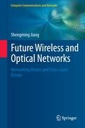 Future Wireless and Optical Networks