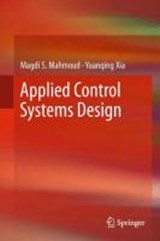 Applied Control Systems Design | Magdi S. Mahmoud |