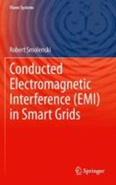 Conducted Electromagnetic Interference (EMI) in Smart Grids | Robert Smolenski |