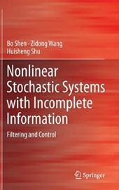 Nonlinear Stochastic Systems with Incomplete Information | Bo Shen |