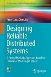 Designing Reliable Distributed Systems | Peter Csaba Olveczky |