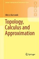 Topology, Calculus and Approximation | Vilmos Komornik |