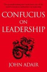 Confucius on Leadership | John Adair |