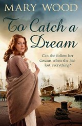 To Catch A Dream | Mary Wood |