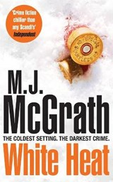 White Heat | M J McGrath |