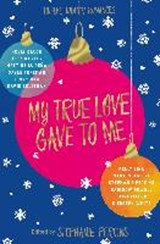 My True Love Gave to Me | Stephanie Perkins |