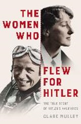 Women who flew for hitler | Clare Mulley |