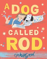 Dog Called Rod | Tim Hopgood |