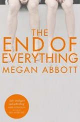 The End of Everything | Megan Abbott |