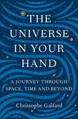Universe in Your Hand | Christophe Galfard |