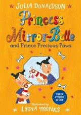 Princess Mirror-Belle and Prince Precious Paws | Julia Donaldson |