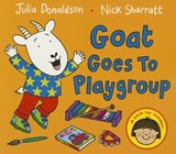 Goat Goes to Playgroup | Julia Donaldson |