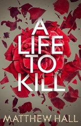Life to Kill | Matthew Hall |
