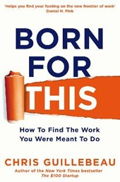 Born for this | Chris Guillebeau |
