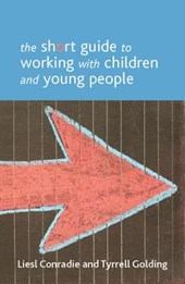 short guide to working with children and young people | Liesl Conradie |