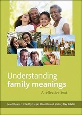 Understanding family meanings | Jane Ribbens-McCarthy |