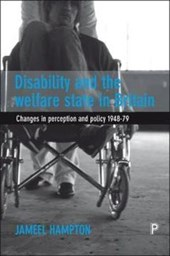 Disability and the Welfare State in Britain | Jameel Hampton |