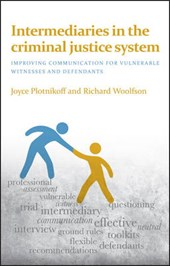 Intermediaries in the Criminal Justice System | Plotnikoff, Joyce ; Wolfson, Richard |