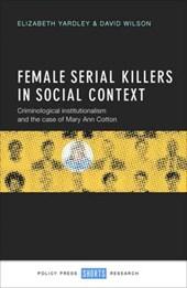 Female Serial Killers in Social Context