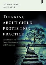 Thinking about child protection practice | Jadwiga Leigh |