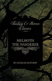 Melmoth the Wanderer (Fantasy and Horror Classics)