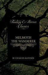 Melmoth the Wanderer (Fantasy and Horror Classics) | Charles Maturin |